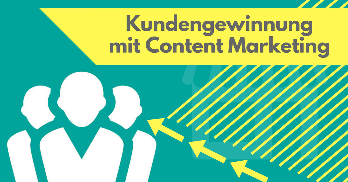 Kundengewinnung mit Content Marketing